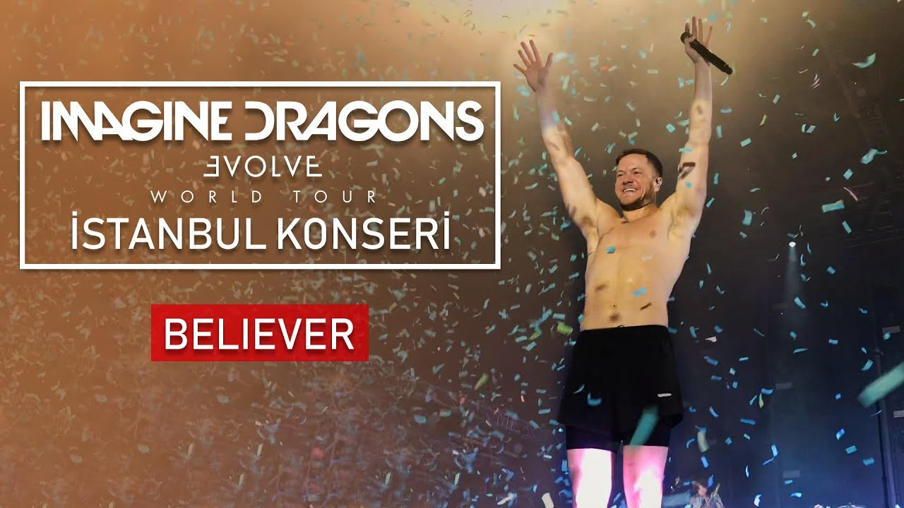 Imagine Dragons - Believer (Live in Istanbul)