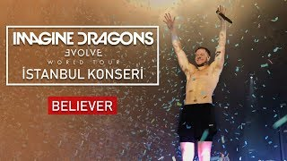 Imagine Dragons - Believer (İstanbul Konseri)