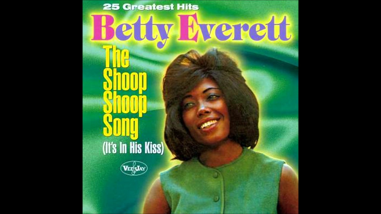 Betty Everett The Shoop Shoop Song - You're No Good