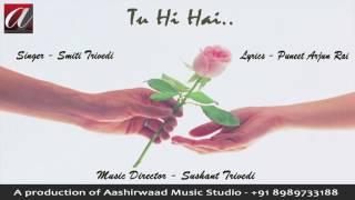 Tu Hi Hai Full Audio  Smiti Trivedi  Sushant Trivedi  Puneet Arjun Rai