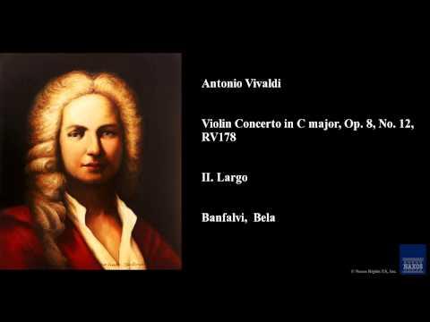 Antonio Vivaldi, Violin Concerto in C major, Op. 8, No. 12, RV 178, II. Largo