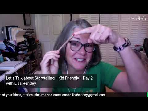 Let's Talk about Storytelling - Kid Friendly - With Lisa M. Hendey, Day 2