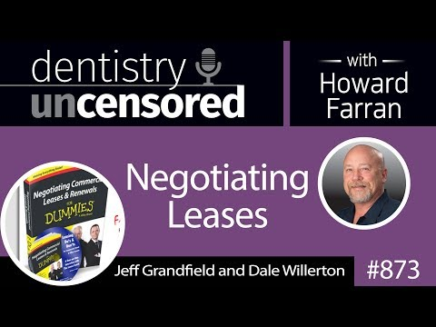 873 Negotiating Leases with Jeff Grandfield and Dale Willerton : Dentistry Uncensored
