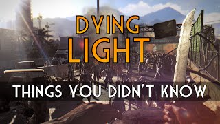 Dying Light - Things You Didn