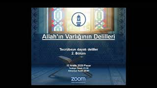 Allah'ın Varlığın Delilleri - Tecrübeye dayalı deliller 2. Bölüm