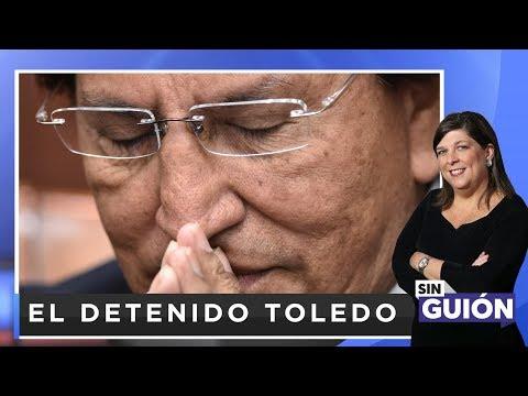 El detenido Toledo - Sin Guion con Rosa María Palacios