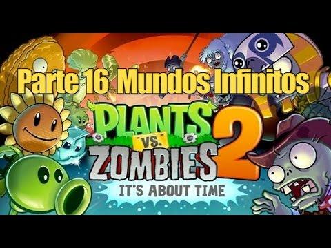 Plants vs Zombies 2 - Parte 16 Mundos Infinitos - Español