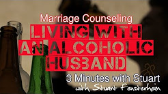 Marriage Counseling - Living With An Alcoholic Husband