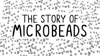 The Story of Microbeads