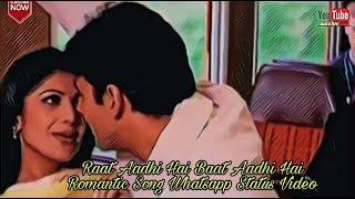 Raat Aadhi Hai Baat Aadhi Hai | New Romantic Whatsapp Status Video By Rok | Dhadkan Songs