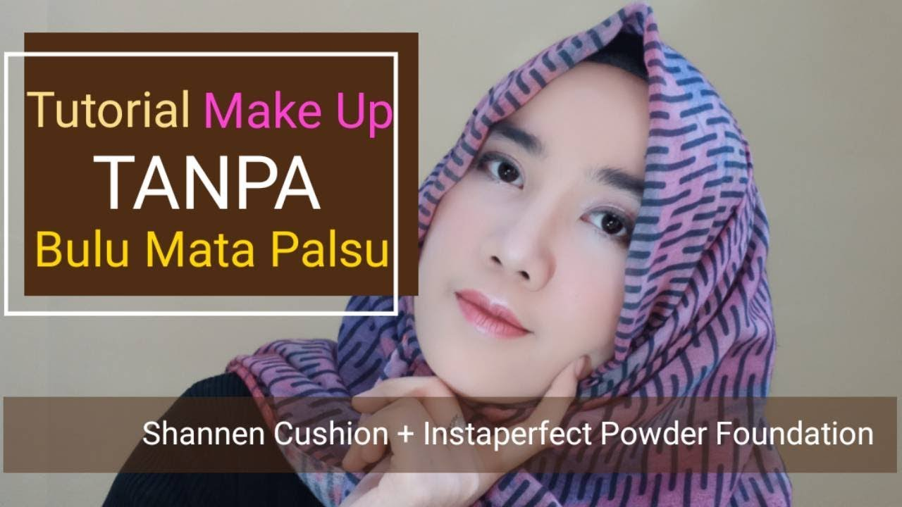 Tutorial Make Up Shannen Perfect Skin Cushion Instaperfect Powder Foundation By Wardah