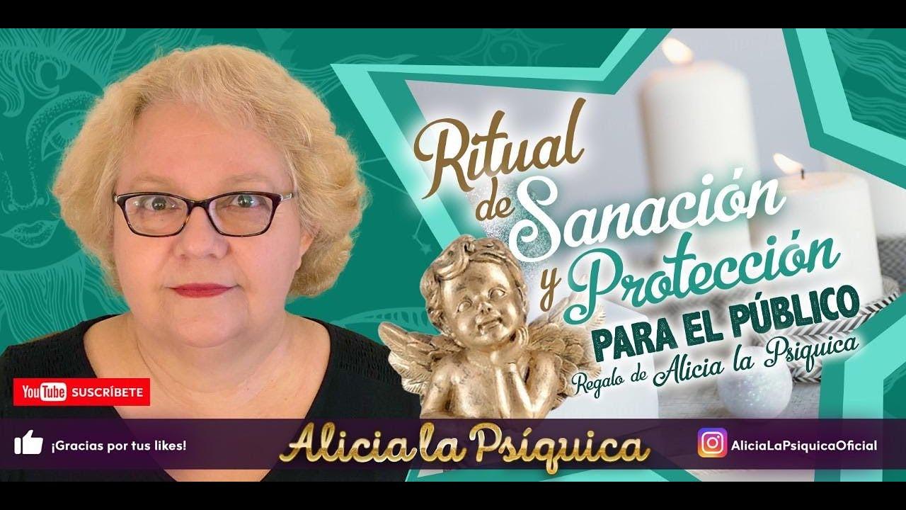 RITUAL DE SANACION Y PROTECCION PARA EL PUBLICO (REGALO DE ALICIA LA PSIQUICA)