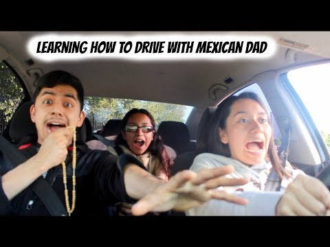 Learning How To Drive With Mexican Dad