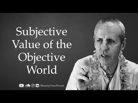 Subjective Value of the Objective World
