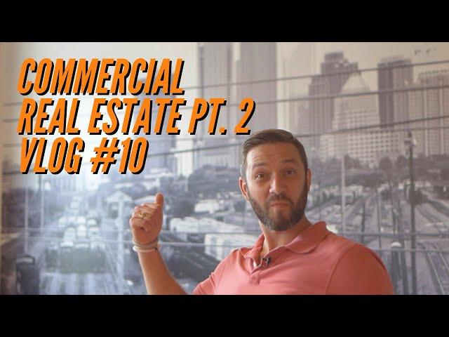 PART 2 Commercial Real Estate Ft. Scott Fuller | VLOG #10.2