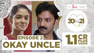 30 Weds 21 Web Series | Episode 2: Okay Uncle | Girl Formula | Chai Bisket