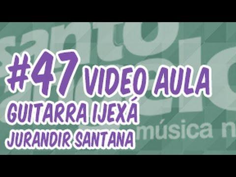 [VIDEOAULA] GUITARRA IJEXÁ by JURANDIR SANTANA
