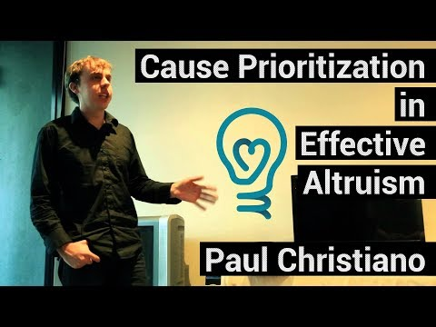 Paul Christiano - Cause Prioritization in Effective Altruism