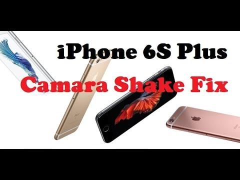 the latest 503ad e79a7 iPhone 6S Plus Camera shake fix