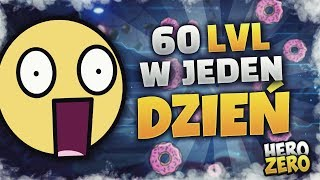 60 LVL W 1 DZIEŃ !?!?! COOOO ?!?  HERO ZERO - PL23