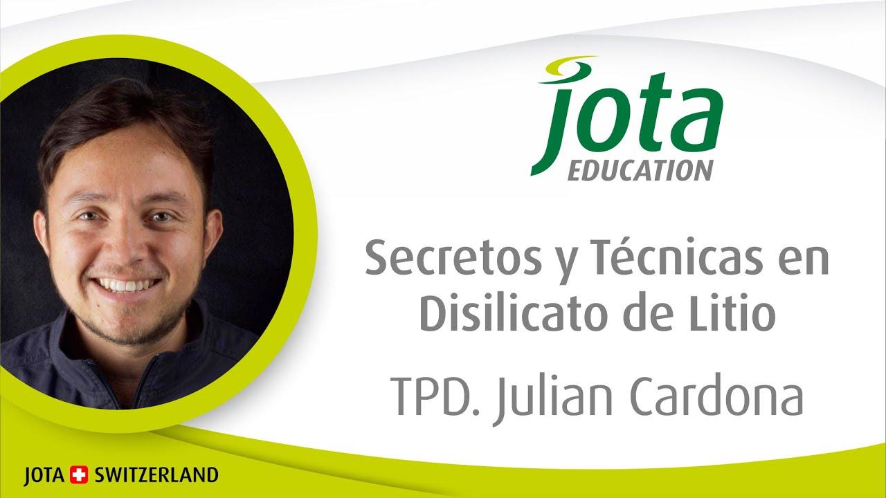 Master Class JOTA -TPD Julián Cardona- Dissilicato de Litio