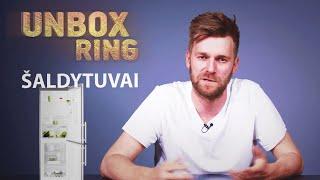 KAIP IŠSIRINKTI ŠALDYTUVĄ?   ŠALDYTUVAI   Unbox Ring apžvalga