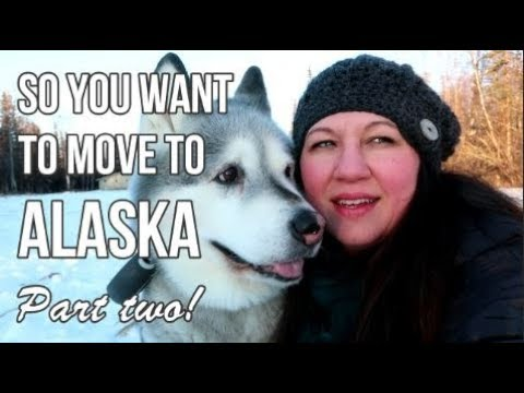 MOVING TO ALASKA - Part Two!