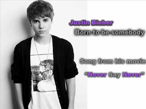 Justin Bieber - Born To Be Somebody  Full Song (STUDIO VERSION)