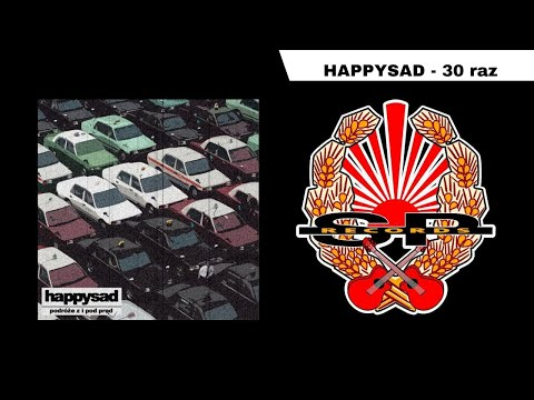 HAPPYSAD - 30 raz OFFICIAL AUDIO