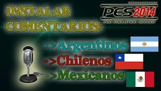 Instalar Comentarios Argentinos, Chilenos y Méxicanos para PES 2014 PC