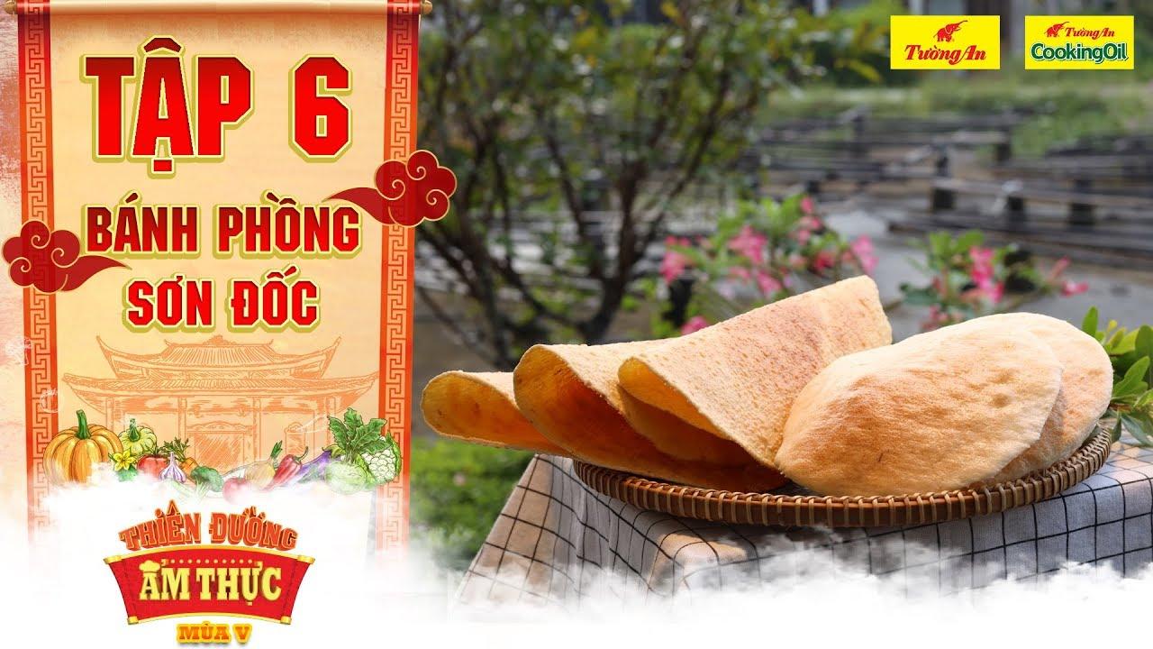 Thiên đường ẩm thực 5 | Tập 6: Bánh phồng Sơn Đốc | Thức quà quê hương