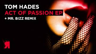 Tom Hades - Act Of Passion (Mr. Bizz Remix) [Respekt]