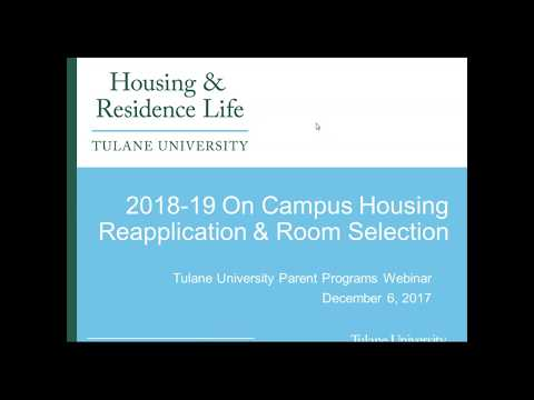 Tulane University Parent Webinar - On Campus Housing Reapplication Process for 2018-2019