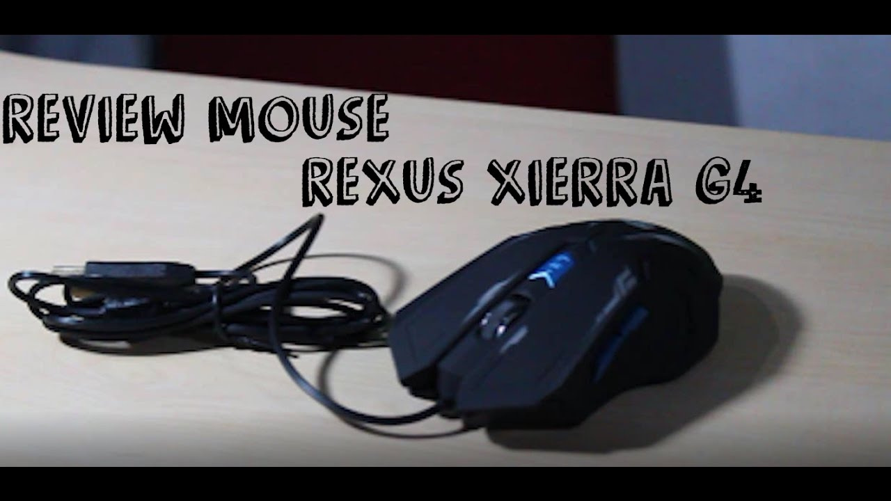 Unboxing Review Rexus Xierra G4 Youtube Mouse Gaming