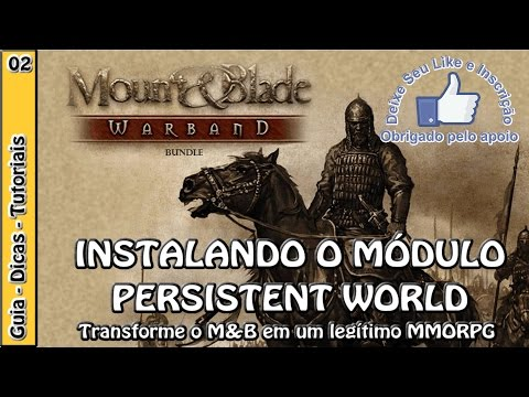 MOUNT & BLADE WARBAND Com o módulo Persistent World (MMO)