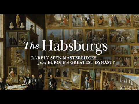 The Habsburgs: Rarely Seen Masterpieces from Europe's Greate