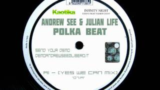 ANDREW SEE & JULIAN LIFE   POLKA BEAT YES WE CAN MIX
