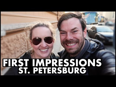 First Impressions of St. Petersburg, Russia