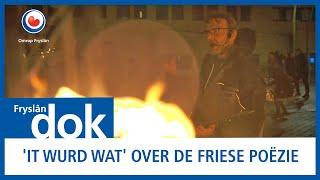FRYSLÂN DOK: 'It Wurd Wat' over de Friese poëzie