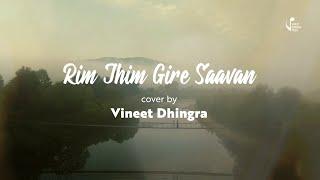 Rhim Jhim Gire Saavan|Cover by Vineet Dhingra |Kishore Kumar|#MonsoonSpecial #VineetDhingraRendition