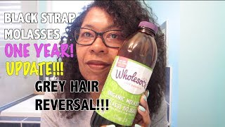 BLACKSTRAP MOLASSES GREY HAIR REVERSAL - 1 YEAR UPDATE!