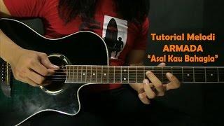 Video TUTORIAL Melodi - [ARMADA] Asal Kau Bahagia download MP3, 3GP, MP4, WEBM, AVI, FLV Januari 2018
