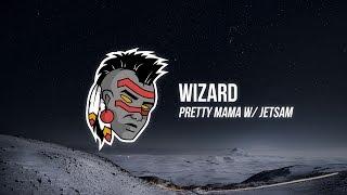 Wizard - Pretty Mama (w/ Jet§am)