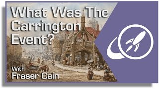 What Was the Carrington Event? - The Most Pow...