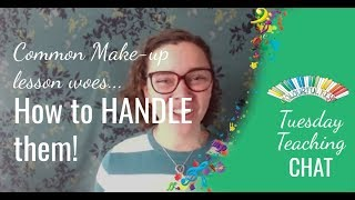 Common Make-Up Lesson Woes and How to Handle Them!