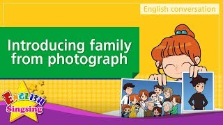 4. Introducing family from photographs (English Dialogue) - Educational video - Role-play