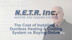 The Cost of Installing a Ductless Heating & Cooling System vs Buying Online