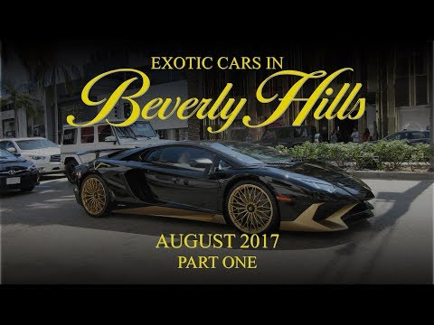 Exotic Cars in Beverly Hills - August 2017 (Part One)