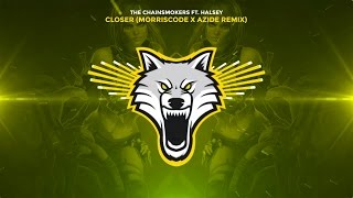 The Chainsmokers Closer Ft. Halsey Morriscode X Azide Trap Remix