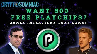 Want 500 FREE Playchips? | James Interviews Luke Lombe from Playchip